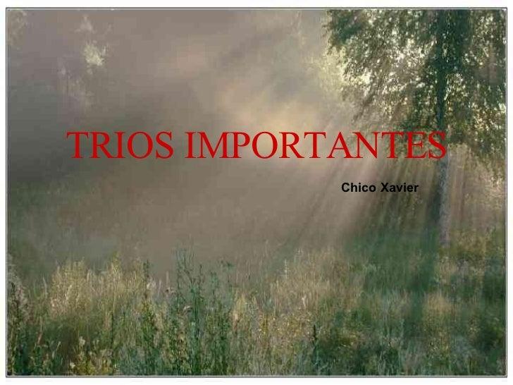TRIOS IMPORTANTES   Chico Xavier