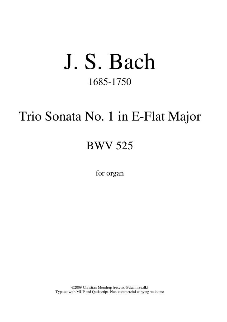 J. S. Bach                        1685-1750Trio Sonata No. 1 in E-Flat Major                       BWV 525                ...