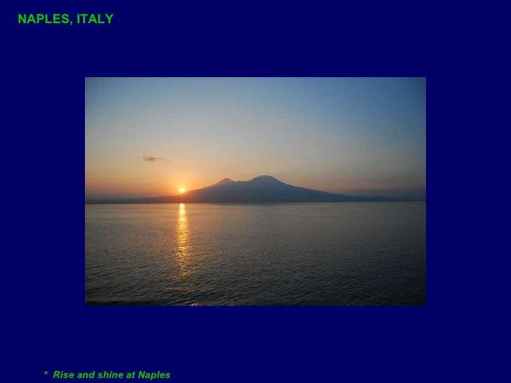 NAPLES, ITALY *  Rise and shine at Naples