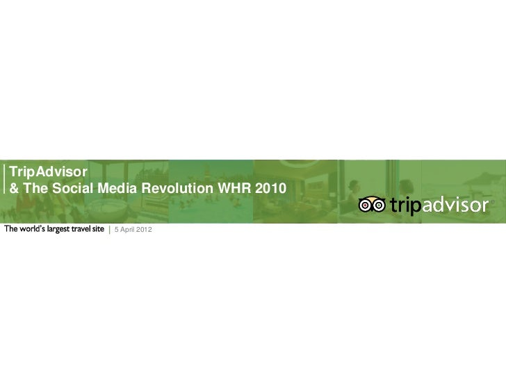 TripAdvisor& The Social Media Revolution WHR 2010              5 April 2012