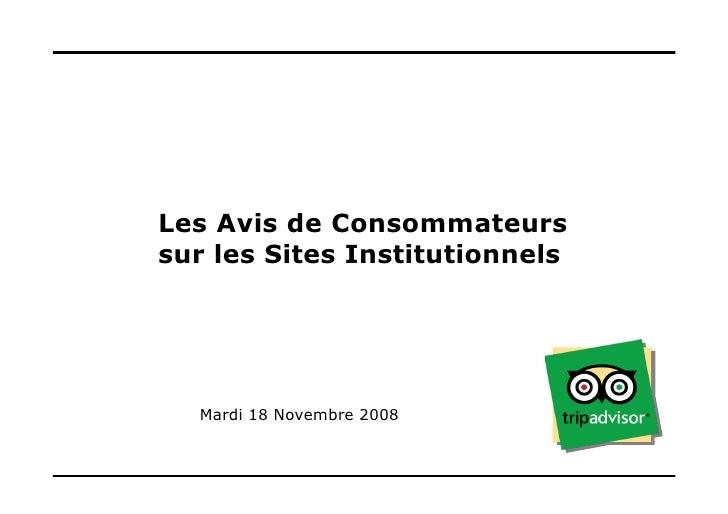 Les Avis de Consommateurs sur les Sites Institutionnels       Mardi 18 Novembre 2008                                      ...