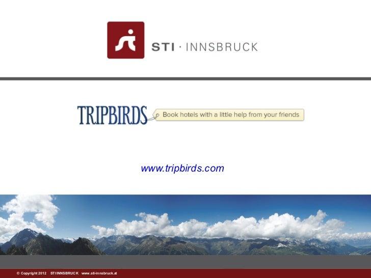 www.tripbirds.com©www.sti-innsbruck.at INNSBRUCK www.sti-innsbruck.at Copyright 2012 STI