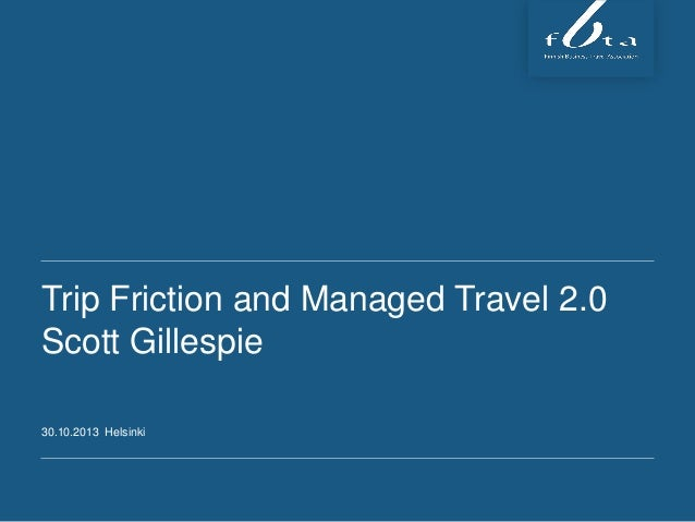 Trip Friction and Managed Travel 2.0