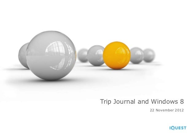 Trip Journal and Windows 8               22 November 2012