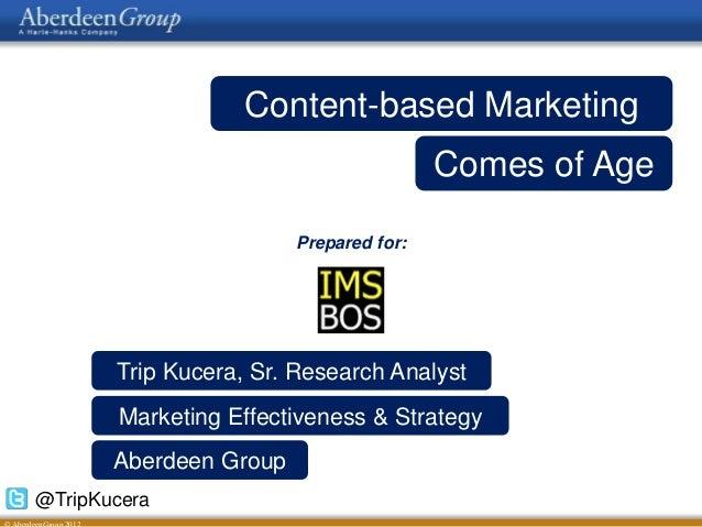 Content-based Marketing                                        Comes of Age                        Prepared for:       Tri...