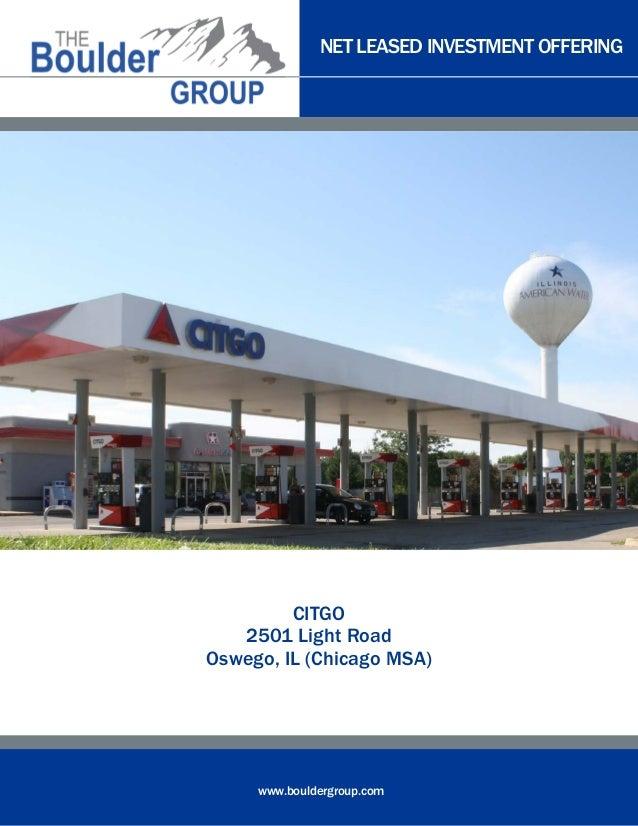 NET LEASED INVESTMENT OFFERING www.bouldergroup.com CITGO 2501 Light Road Oswego, IL (Chicago MSA)