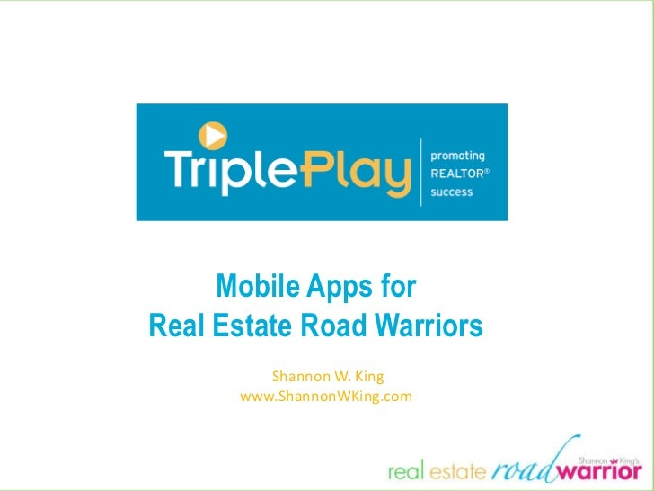 Mobile Apps forReal Estate Road Warriors         Shannon W. King      www.ShannonWKing.com
