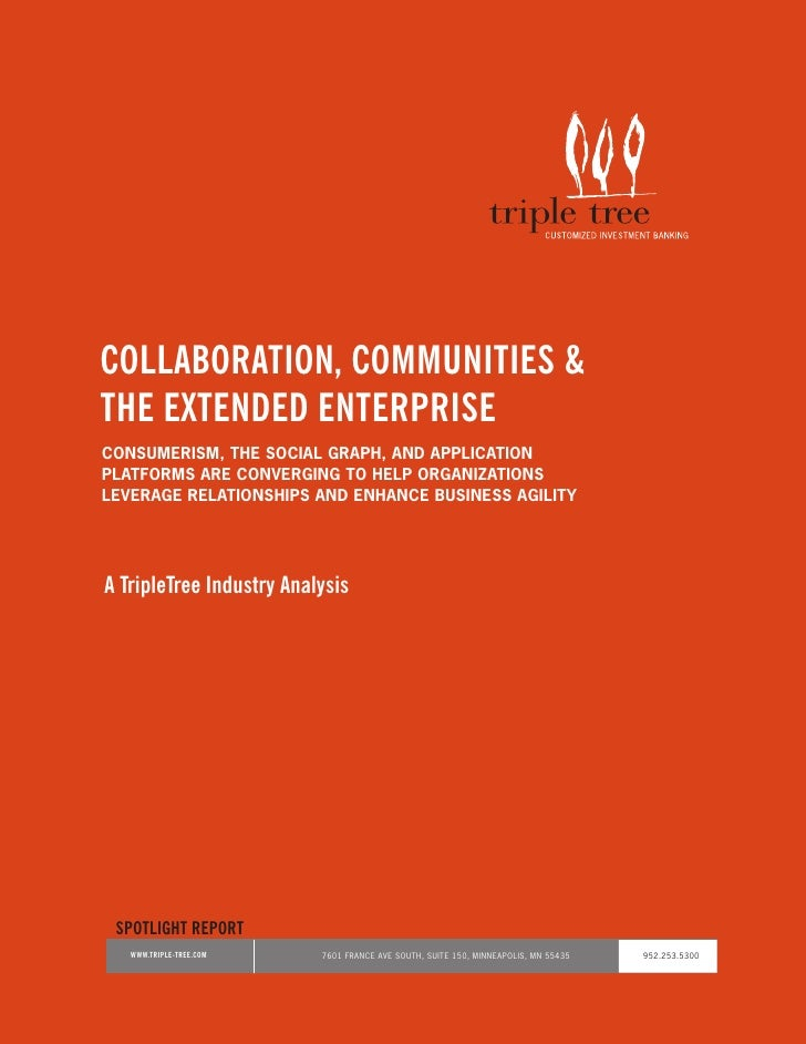 COLLABORATION, COMMUNITIES & THE EXTENDED ENTERPRISE CONSUMERISM, THE SOCIAL GRAPH, AND APPLICATION PLATFORMS ARE CONVERGI...