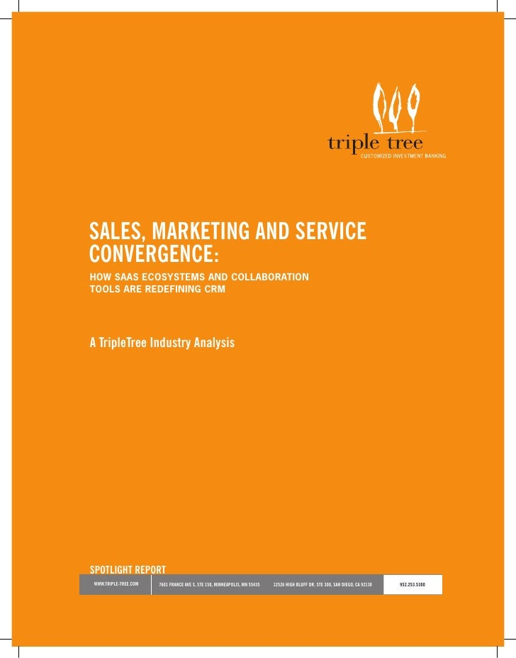 SaleS, Marketing and Service convergence: HOW SAAS ECOSYSTEMS AND COLLABORATION TOOLS ARE REDEFINING CRM     a tripletree ...