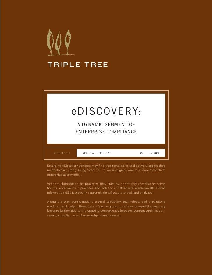 TRIPLE TREE                     eDISCOVERY:                     A DYNAMIC SEGMENT OF                    ENTERPRISE COMPLIA...