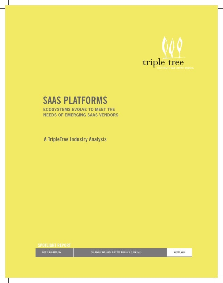 SAAS PLATFORMS   EcosystEms EvolvE to mEEt thE   nEEds of EmErging saas vEndors        A TripleTree Industry Analysis     ...