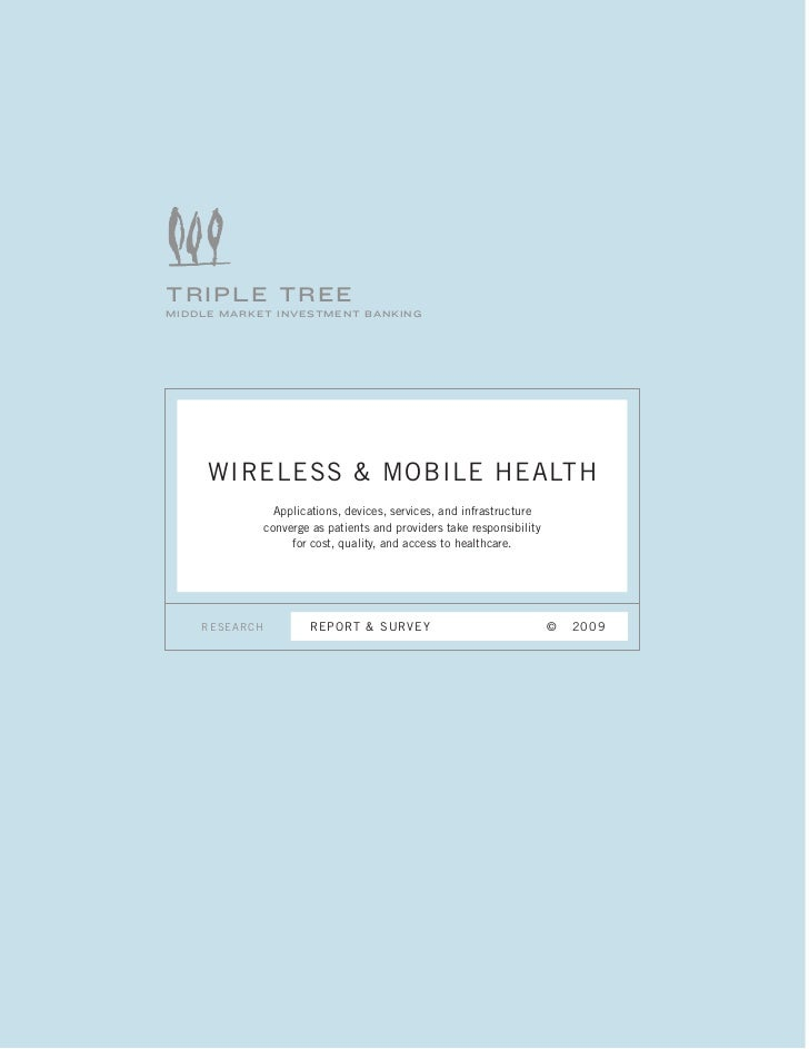 TRIPLE TREE MIDDLE MARKET INVESTMENT BANKING          WIRELESS & MOBILE HEALTH                  Applications, devices, ser...