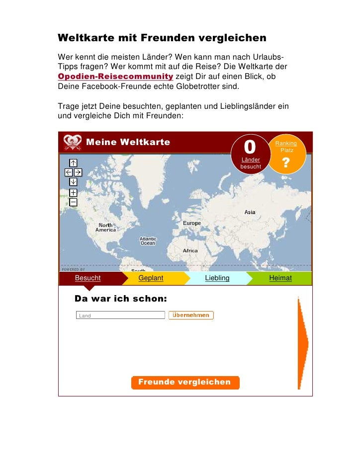 Weltkarte mit Freunden vergleichen Wer kennt die meisten Länder? Wen kann man nach Urlaubs- Tipps fragen? Wer kommt mit au...