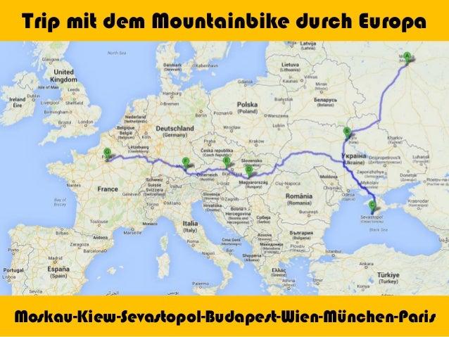 Trip mit dem Mountainbike durch Europa  Moskau-Kiew-Sevastopol-Budapest-Wien-München-Paris