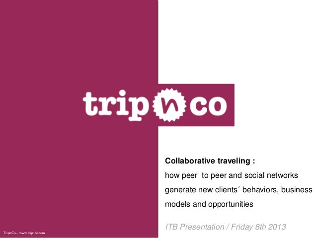Collaborative traveling :                            how peer to peer and social networks                            gener...
