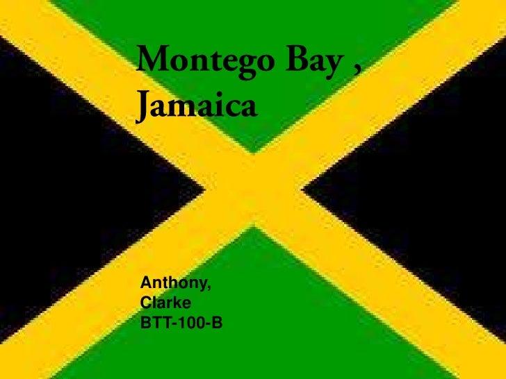 Montego Bay , Jamaica<br />Anthony, Clarke   <br />BTT-100-B<br />