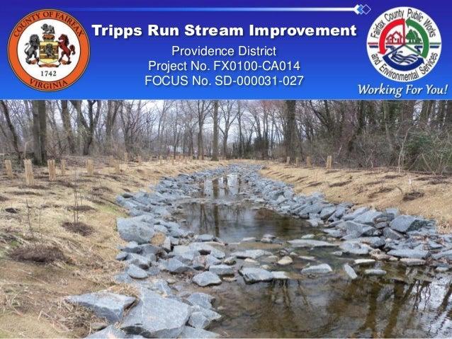 Tripps Run Stream ImprovementProvidence DistrictProject No. FX0100-CA014FOCUS No. SD-000031-027