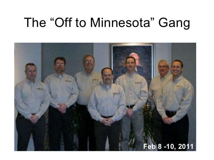 """The """"Off to Minnesota"""" Gang Feb 8 -10, 2011"""