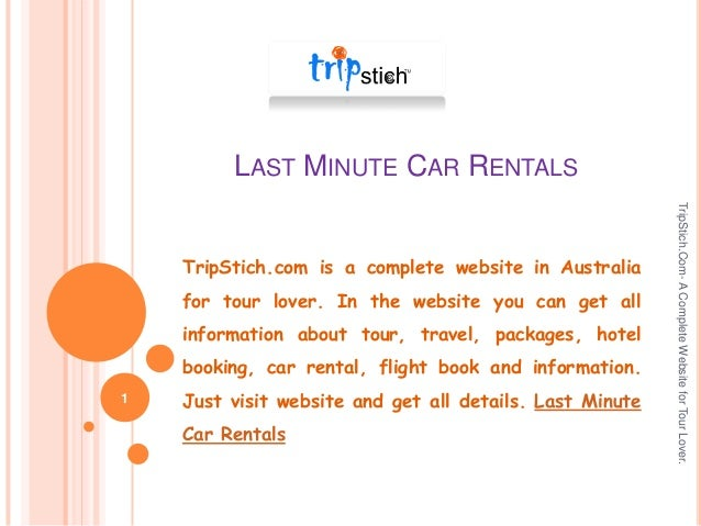 LAST MINUTE CAR RENTALS  for tour lover. In the website you can get all information about tour, travel, packages, hotel bo...