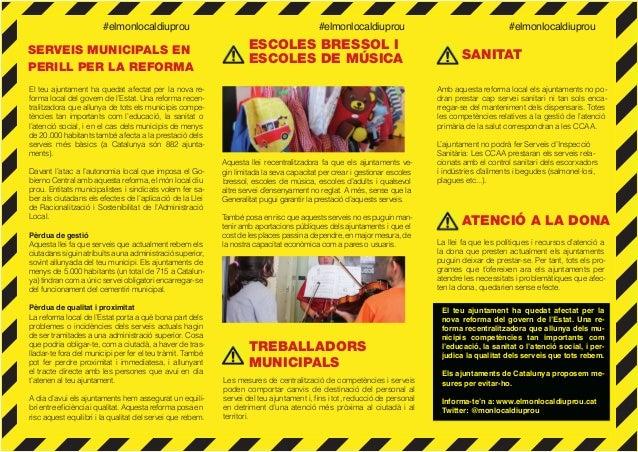 SERVEIS MUNICIPALS EN PERILL PER LA REFORMA El teu ajuntament ha quedat afectat per la nova re- forma local del govern de ...