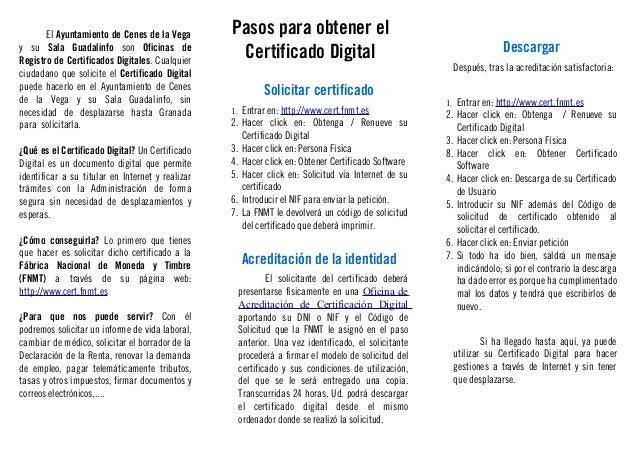 El Ayuntamiento de Cenes de la Vega y su Sala Guadalinfo son Oficinas de Registro de Certificados Digitales. Cualquier ciu...