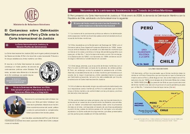 III  Naturaleza de la controversia: Inexistencia de un Tratado de Límites Marítimos  El Perú presentó a la Corte Internaci...