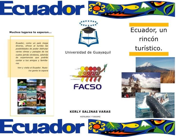 Muchos lugares te esperan Ecuador, un Ecuador, como un país mega