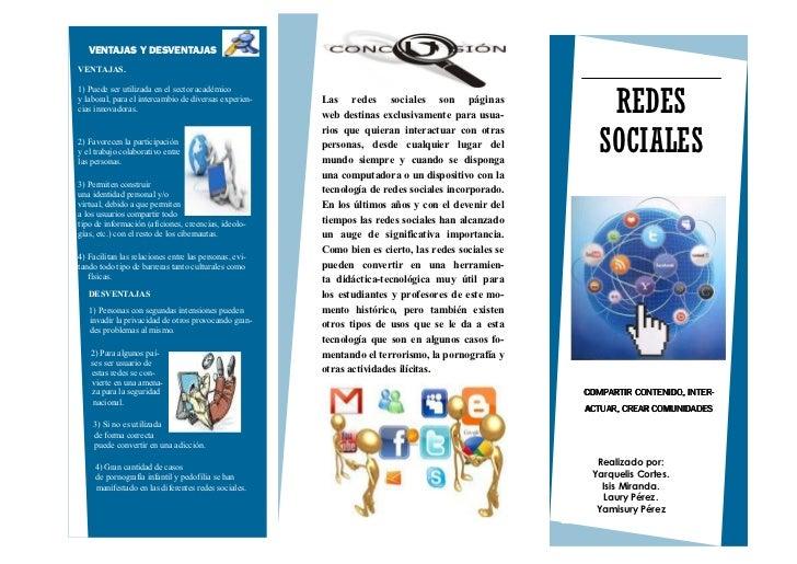 VENTAJAS Y DESVENTAJASVENTAJAS.1) Puede ser utilizada en el sector académicoy laboral, para el intercambio de diversas exp...