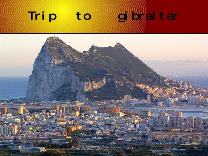 Trip  to  gibraltar