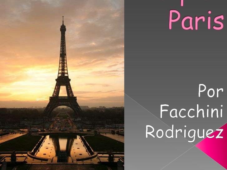 Tripto Paris<br />Por<br />Facchini Rodriguez<br />