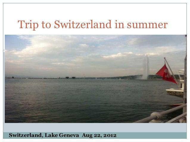 Trip to switzerland in summer1