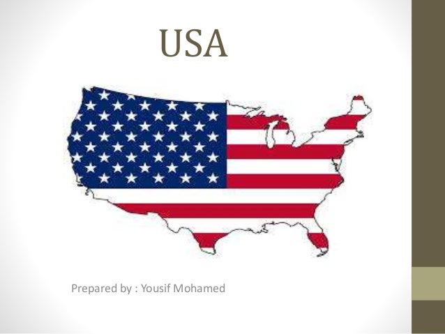 USA Prepared by : Yousif Mohamed