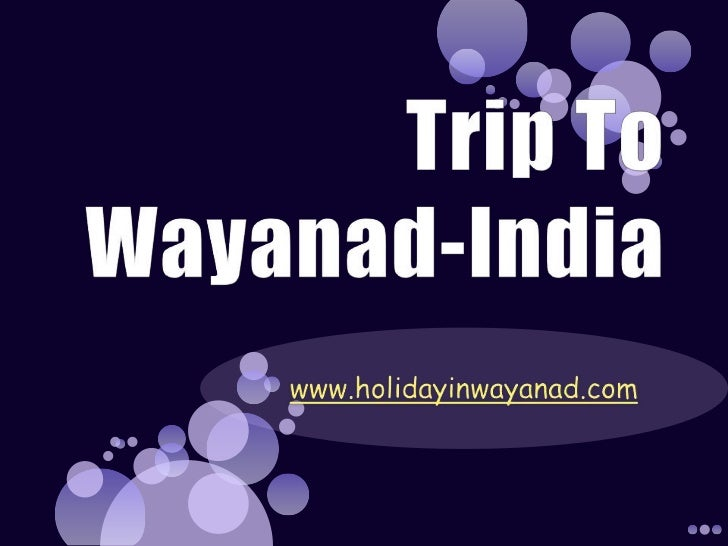 Trip to wayanad india south indian tour package tour to kerala wayanad sightseeing kerala hill stations
