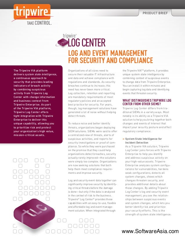 PRODUCT BRIEF LOG AND EVENT MANAGEMENT FOR SECURITY AND COMPLIANCE The Tripwire VIA platform delivers system state intelli...