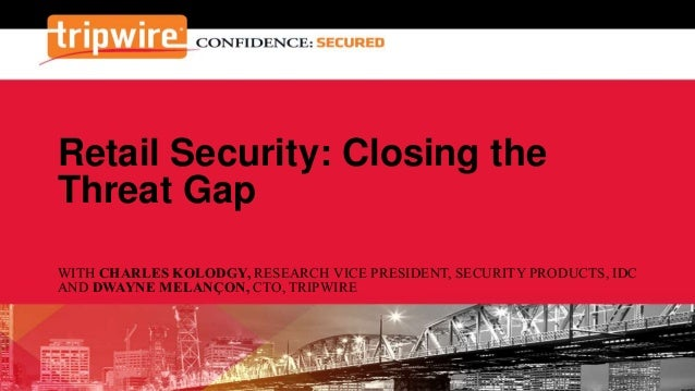 Retail Security: Closing the Threat Gap