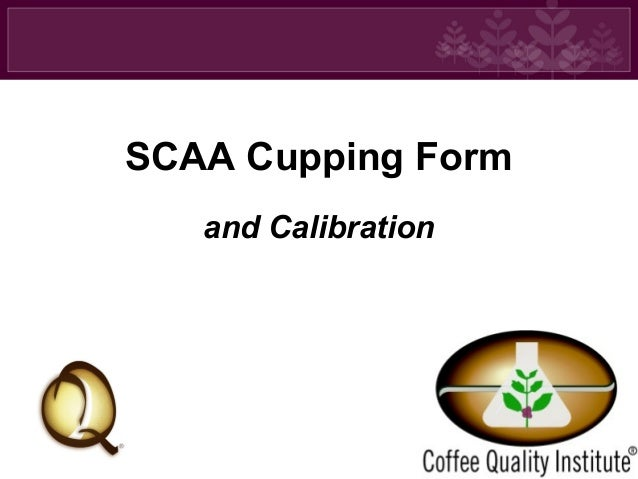 SCAA Cupping Form and Calibration