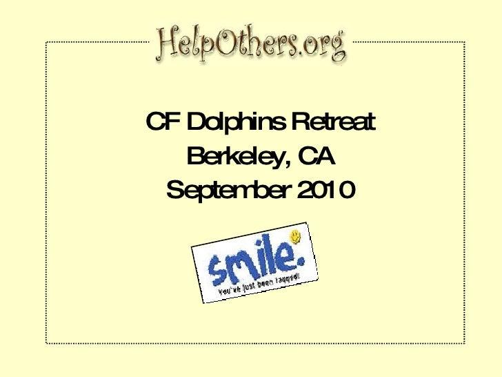 CF Dolphins Retreat Berkeley, CA September 2010
