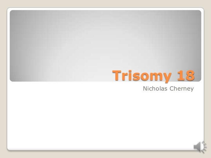 Trisomy 18   Nicholas Cherney