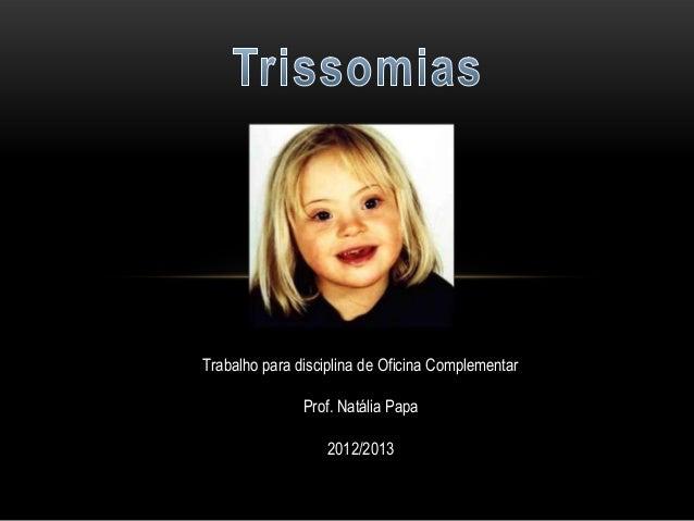 Trabalho para disciplina de Oficina Complementar               Prof. Natália Papa                  2012/2013