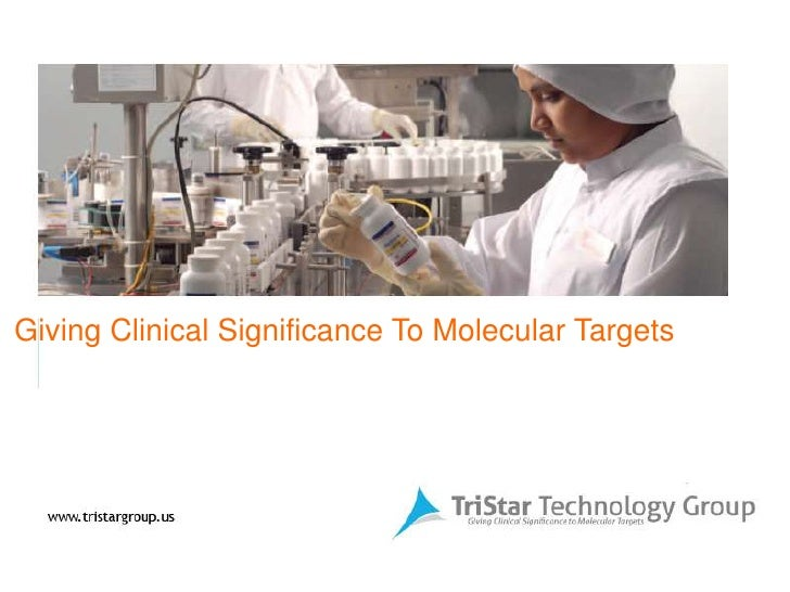 Giving Clinical Significance To Molecular Targets<br />
