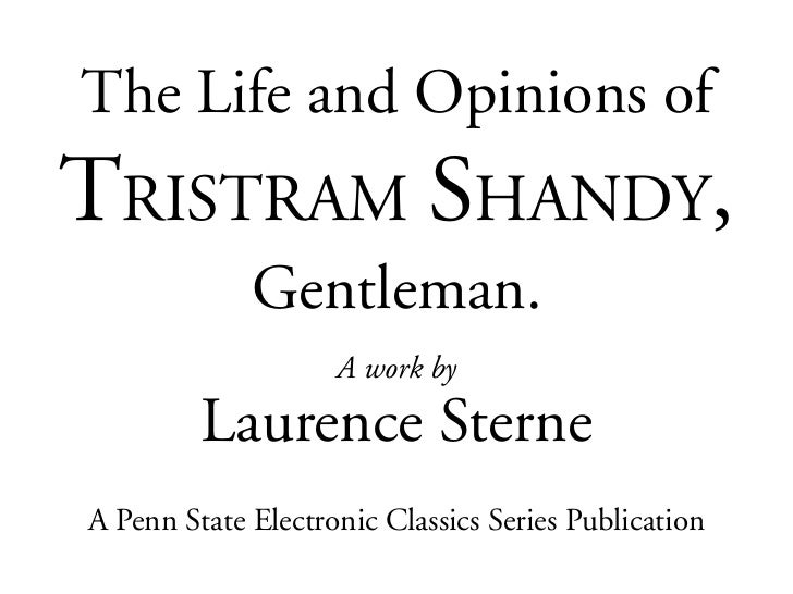 The Life and Opinions ofTRISTRAM SHANDY,             Gentleman.                    A work by         Laurence SterneA Penn...