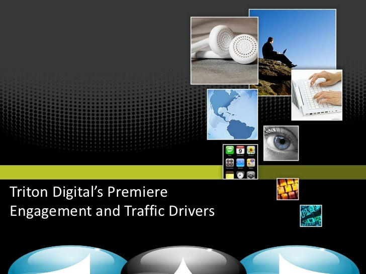 Triton Digital's PremiereEngagement and Traffic Drivers
