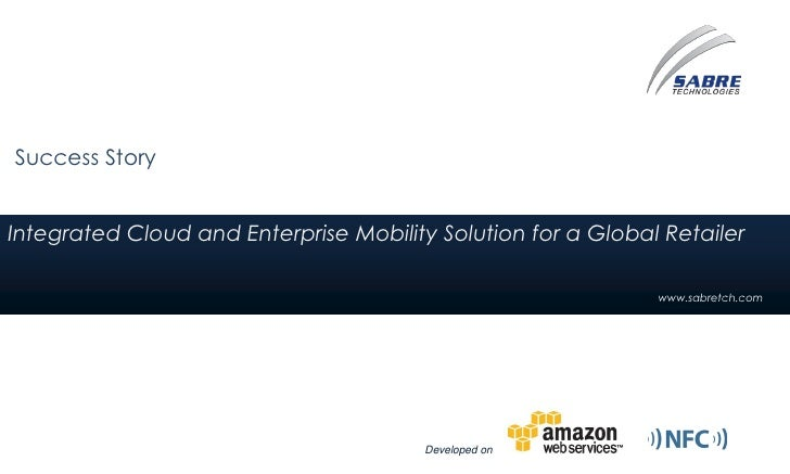 Success StoryIntegrated Cloud and Enterprise Mobility Solution for a Global Retailer                                      ...