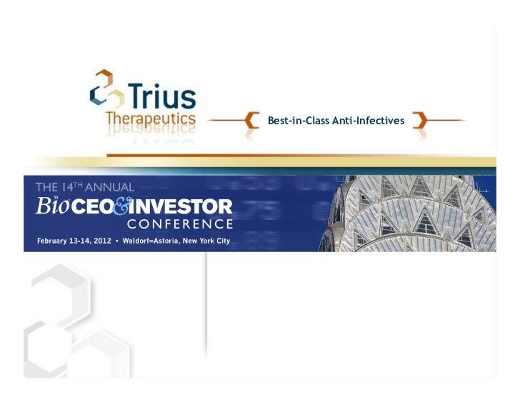 Trius Therapeutics Bio CEO & Investor Conference