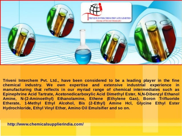 Triveni Interchem Pvt. Ltd., have been considered to be a leading player in the fine chemical industry. We own expertise a...