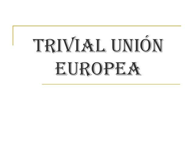 TRIVIAL UNIÓN EUROPEA