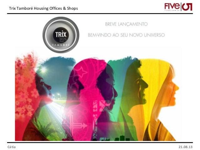 Trix Tamboré Housing Offices & Shops Cátia 21.08.13
