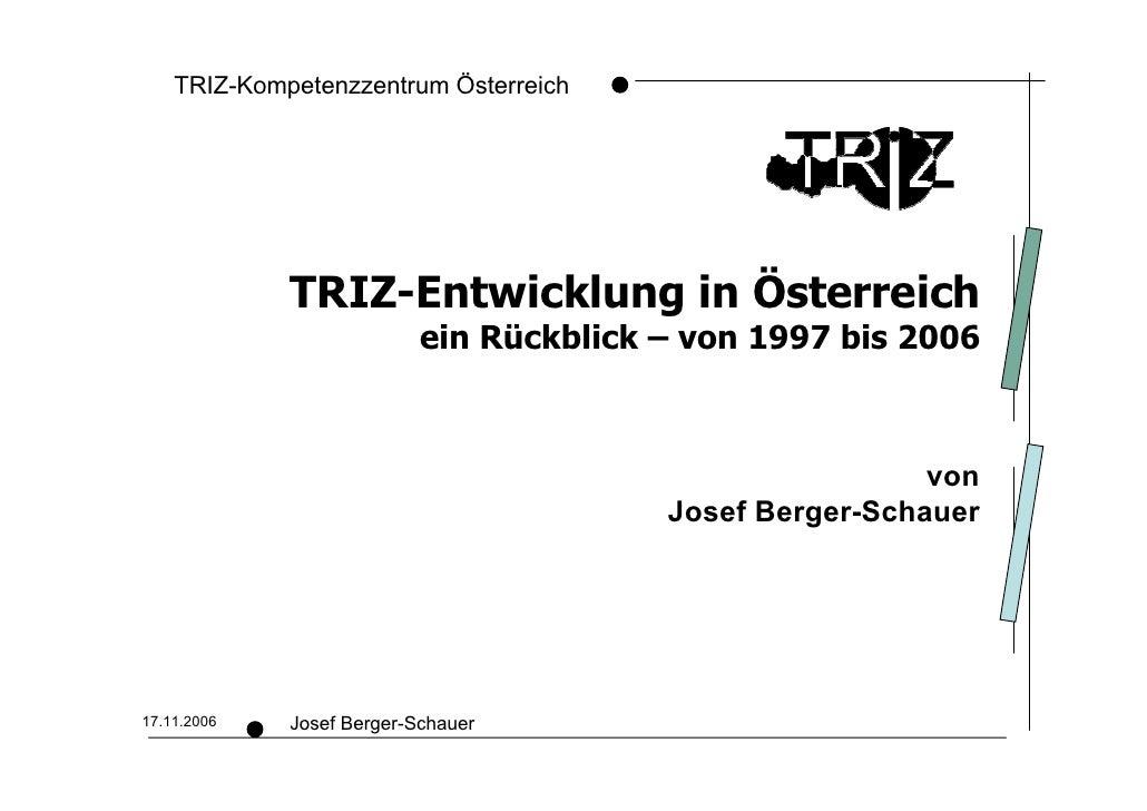 TRIZ-Kompetenzzentrum Österreich                  TRIZ-Entwicklung in Österreich                            ein Rückblick ...