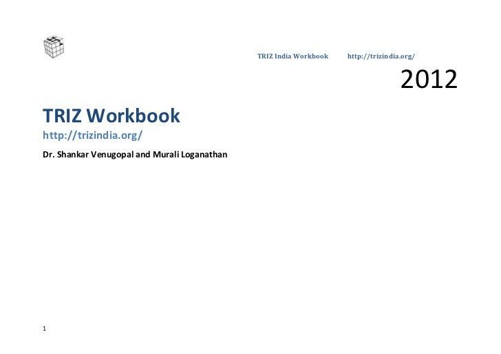 TRIZ India Workbook   http://trizindia.org/                                                                               ...