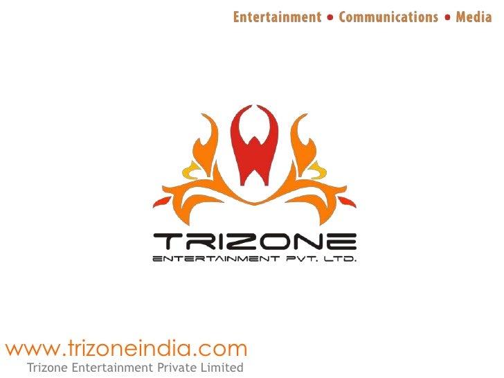 Trizone Entetrainment Pvt. Ltd. Presntation